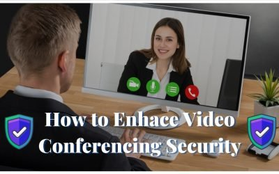 How to effortlessly enhance your Video Conferencing Security?