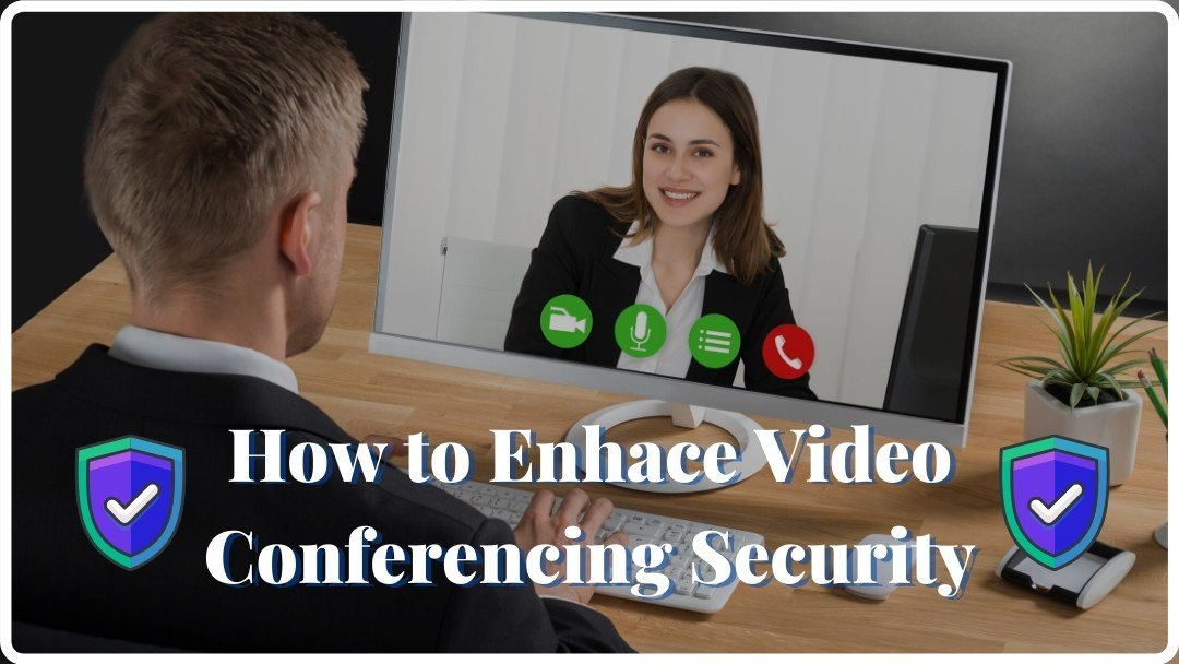 Video conferencing security