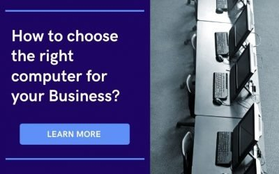 Ultimate Guide to choosing the right computer for your Business