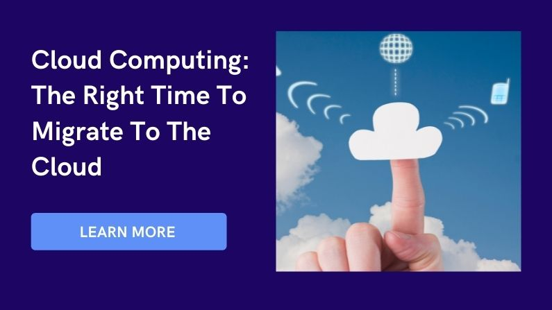 Cloud computing right time to migrate to cloud
