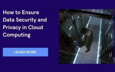 How to Ensure Data Security and Privacy in Cloud Computing
