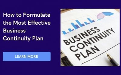 Ensuring Business Continuity: How to Formulate the Most Effective Business Continuity Plan