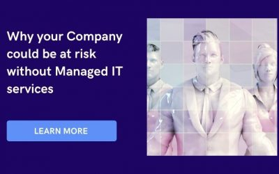 Why your Company could be at risk without Managed IT services