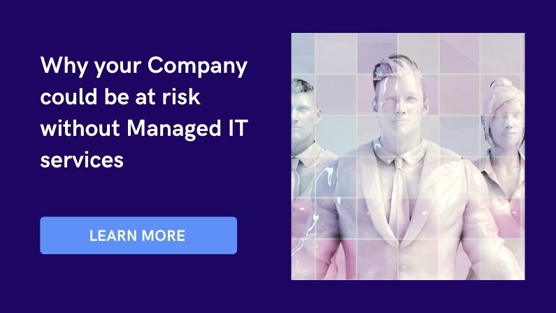Company could be at risk without Managed IT services